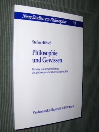 Hübsch, Stefan: Philosophie und Gewissen *. Beiträge zur Rehabilitierung des philosophischen Gewissensbegriffs.