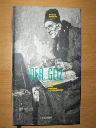 Nitsche, Rainer: DER GEIZ. Annäherung an eine gemeine Leidenschaft.