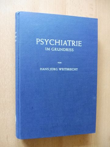 Weitbrecht, Prof. Jörg: PSYCHIATRIE IM GRUNDRISS.