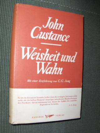 Custance, John: Weisheit und Wahn. Mit einer Einführung von C. G. JUNG und einem Vorwort von CANON L. W. GREESTED*.