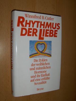 Cutler, Winnifred B.: RHYTHMUS DER LIEBE. Die Zyklen der weiblichen und männliche Hormone und ihr Einfluß auf eine erfüllte Sexualität.