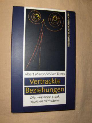 Martin, Albert und Volker Drees: Vertrackte Beziehungen. Die versteckte Logik sozialen Verhaltens.