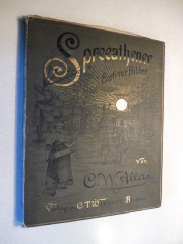 Allers *, C.W.: Spreeathener - Berliner Bilder von C.W. Allers (28 Tafeln von 30 !) - Originalausgabe.