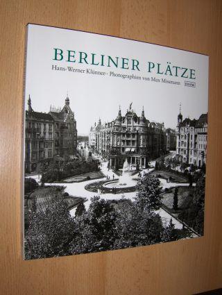 Klünner (Hrsg. + Kommentar), Hans-Werner und Wolfgang Gottschalk (Biderauswahl + Nachw.): BERLINER PLÄTZE. Photographien von Max Missmann.