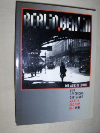 Korff (Hrsg.), Gottfried und Reinhard Rürup (Hrsg.): BERLIN, BERLIN - Die Ausstellung zur Geschichte der Stadt *.