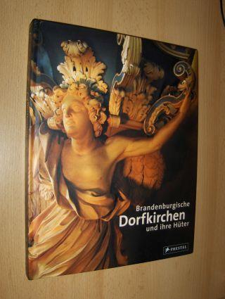 Huber (Hrsg.), Karl, Wolfgang Reiher (Fotogr.) Leo Seidel (Fotogr.) u. a.: Brandenburgische Dorfkirchen und ihre Hüter. Mit Beiträgen.