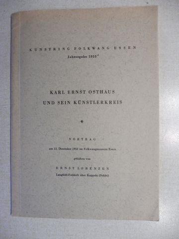 Lorenzen, Ernst: KARL ERNST OSTHAUS UND SEIN KÜNSTLERKREIS *. Vortrag am 12. Dezember 1952 im Folkwangmuseum Essen.