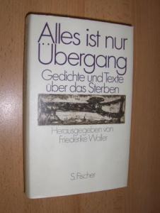 Waller (Hrsg.), Friederike: Alles ist nur Übergang. Gedichte und Texte über das Sterben. Mit Einführungen von Wilfried Barner, Hans Heimann und Dietrich Rössler.