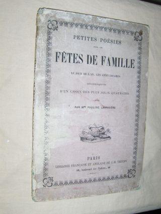 Larriviere *, Mme Pauline: Petites Poesies pour les FETES DE FAMILLE. Le Jour de l `An, les Anniversaires accompagnees d` un choix des plus jolis quatrains choisis par *.