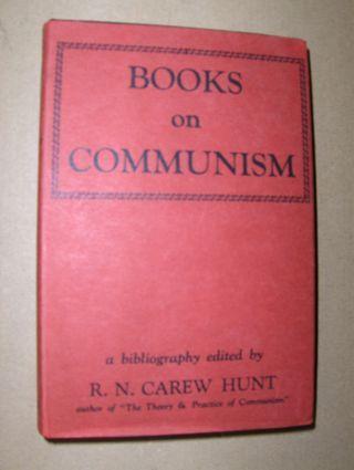 Carew Hunt, R. N.: BOOKS ON COMMUNISM. A Bibliography *.