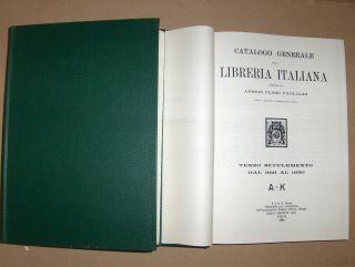Pagliaini (Compilato), Arrigo Plinio: CATALOGO GENERALE della LIBRERIA ITALIANA. 2 BÄNDE *. TERZO SUPPLEMENTO DAL 1921 AL 1930 A - K / L - Z. (2 Volumes).