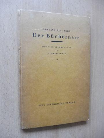 Flaubert, Gustave: DER BÜCHERNARR *. MIT VIER ZEICHNUNGEN VON ALFRED KUBIN.