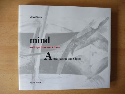 Nadin, Mihai: MIND anticipation and chaos Antizipation und Chaos. Images by Todd Siler. (2 Sprachig).