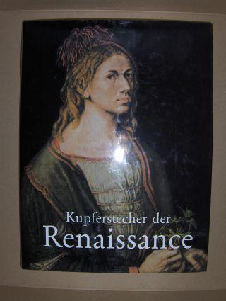 Die Kupferstecher der Renaissance. Aus dem 15. und 16. Jahrhundert.