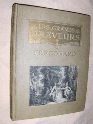 FRAGONARD MOREAU LE JEUNE et les Graveurs Francais de la fin du XVIIIe Siecle *.