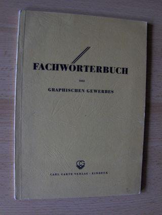 Garte (Einleitung), Hans: ENGLISCH - DEUTSCHES / DEUTSCH - ENGLISCHES FACHWÖRTERBUCH des GRAPHISCHEN GEWERBES UND DER PAPIERINDUSTRIE *. Mit Typographischen Tabellen und Massen.