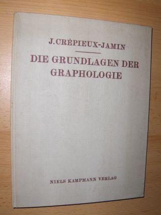 Crepieux-Jamin, J., Robert Saudek (Vorwort) und Dr. Wolf Stechele (Übersetzer a. d. Franz.): DIE GRUNDLAGEN DER GRAPHOLOGIE und der Schriftexpertise.