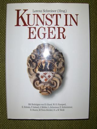 Schreiner (Hrsg.), Lorenz: KUNST IN EGER. Mit Beiträgen.