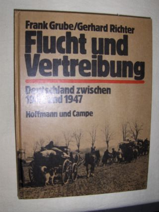 Grube *, Frank: Flucht und Vertreibung. Deutschland zwischen 1944 und 1947. Einleitung Arno Surminski.
