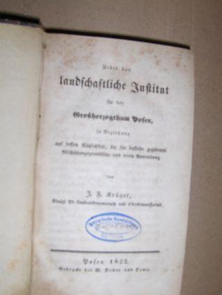 Krüger *, J. F.: Ueber das landschaftliche Institut für das GROßHERZOGTHUM POSEN, in Beziehung auf dessen Nützlichkeit, die für dasselbe gegebenen Abschätzungsgrundsätze und deren Anwendung.