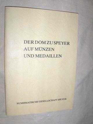 Kubach, Hans Erich und Helfried Ehrend: Der Dom zu Speyer auf Münzen und Medaillen.
