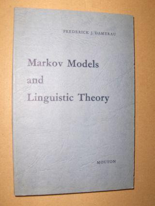 Damerau, Frederick J.: Markov Models and Linguistic Theory *.