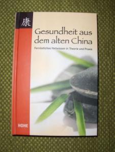 Gross, Linda: Gesundheit aus dem alten China. Fernöstliches Heilwissen in Theorie und Praxis.