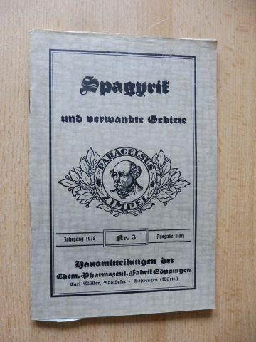 Müller (Apotheker), Carl: ZEITSCHRIFT FÜR SPAGYRIK und verwandte Gebiete. 9. Jahrgang Nr. 3 März 1938 *. Hausmitteilungen der Chem.-Pharmazeut. Fabrik Göppingen.