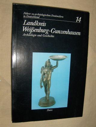 Spindler (Bearb.), Konrad: Landkreis Weißenburg-Gunzenhausen *. Archäologie und Geschichte.