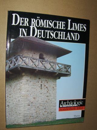 Süsskind, Gabriele und Dr. Angelika Wigg: Der römische Limes in Deutschland *.