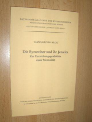 Beck, Hans-Georg: Die Byzantiner und ihr Jenseits - Zur Entstehungsgeschichte einer Mentalität *