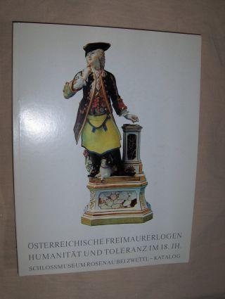 Feuchtmüller, Rupert Pfr. u. Dr.: Österreichische Freimaurerlogen - Humanität und Toleranz im 18. Jh. Österreichisches Freimaurermuseum Schloss Rosenau bei Zwettl.