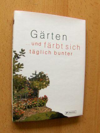Heilmayer, Marina: Gärten - und färbt sicht täglich bunter *.