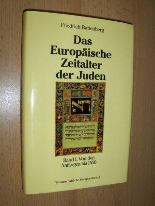 Battenberg, Friedrich: Das Europäische Zeitalter der Juden. Zur Entwicklung einer Minderheit in der nichtjüdischen Umwelt Europas. Band I: Von den Anfängen bis 1650.