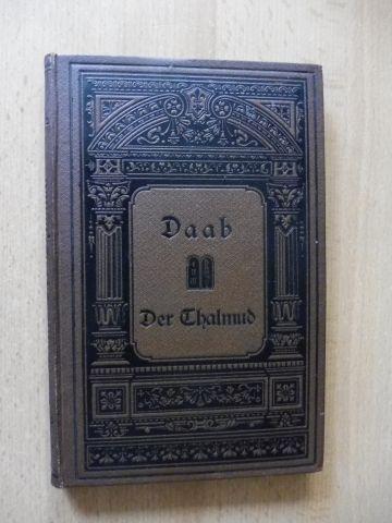Daab *, H.: Der Thalmud (Talmud) in Vorträgen.