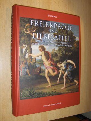 Dewes, Eva: FREIERPROBE UND LIEBESÄPFEL *. Der Mythos von Atalante und Hippomenes in der Kunst und seine interdisziplinäre Rezeption.