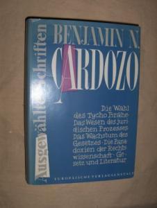 Cardozo, Benjamin Nathan: AUSGEWÄHLTE SCHRIFTEN. Herausgegeben von Margaret E. Hall - Eingeleitet von Edwin E. Patterson.