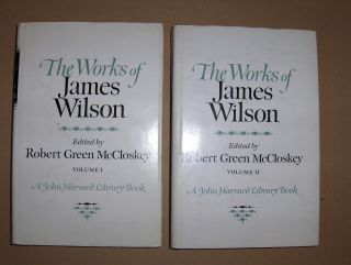 Green McCloskey (Edited), Robert: THE WORKS OF JAMES WILSON *. IN TWO VOLUMES (complete).