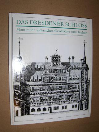 Oelsner (Beiträge), Norbert, Heinrich Magirius (Beiträge) Henning Prinz (Beiträge) u. a.: DAS DRESDENER SCHLOSS *. Monument sächsischer Geschichte und Kultur.