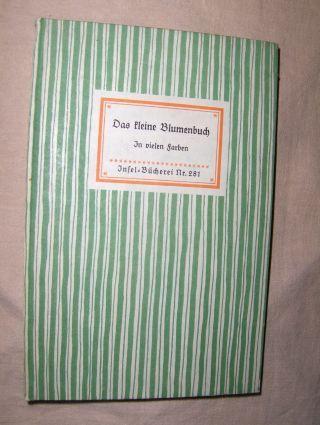 Das kleine Blumenbuch. Zeichnungen von Rudolf Koch in Holz geschnitten von Fritz Kredel. Insel-Bücherei Nr. 281.