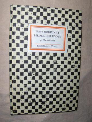 Liebmann (Nachwort), Kurt: HANS HOLBEIN der Jüngere (d.J.) BILDER DES TODES 41 Holzschnitte. Insel-Bücherei Nr. 221