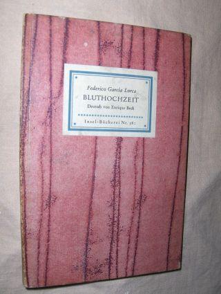 Lorca, Federico Garcia: BLUTHOCHZEIT. Insel-Bücherei Nr. 562.