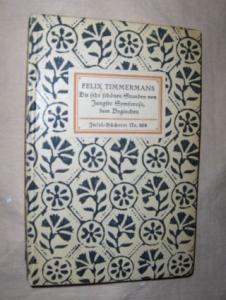 Timmermans, Felix und Friedrich Markus Huebner (Übertragen): Die sehr schönen Stunden von Jungfer Symforosa, dem Beginchen. Insel-Bücherei Nr. 308.