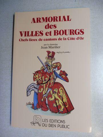 Marilier, Chanoine Jean: ARMORIAL des VILLES et BOURGS Chefs-lieux de cantons de la Cote d`Or. Planches realisees par Michel Barastier.