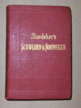 Baedeker, Karl: SCHWEDEN und NORWEGEN nebst den wichtigsten Reiserouten durch Dänemark. Handbuch für Reisende.
