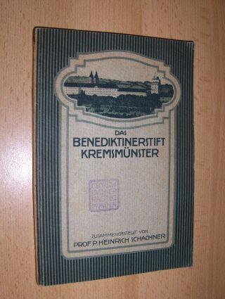 Schachner, P. Heinrich: Das Benediktinerstift Kremsmünster - Seine Geschichte und seine Sehenswürdigkeiten *.