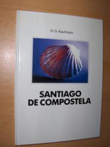 Kaufmann, H. G. und Dr. hc. Franz Josef Strauss (Vorwort): SANTAGIO DE COMPOSTELA *.