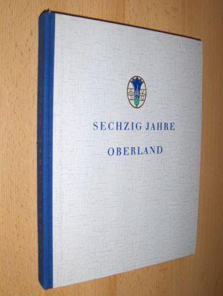 Außerbauer: SECHZIG JAHRE OBERLAND 1899 / 1959. Herausgegeben von der Sektion Oberland des Deutschen Alpenvereins.