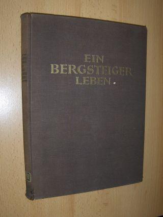 Enzensperger, Josef: EIN BERGSTEIGERLEBEN. Alpine Aufsätze und Vorträge - Reisebriefe und Kerguelen-Tagebuch.