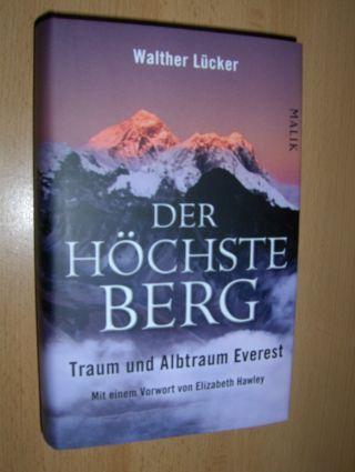 Lücker, Walther und Elizabeth Hawley (Vorwort): DER HÖCHSTE BERG. Traum und Albtraum Everest. Mit Beiträgen.